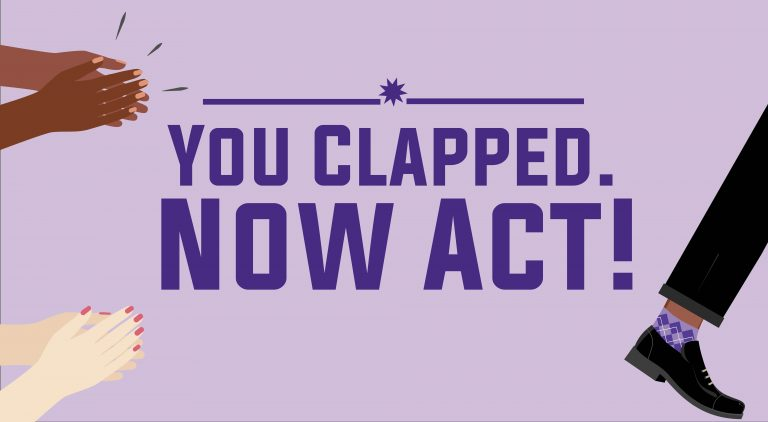 You Clapped. Now Act! (Nos apoyaron con sus palabras. ¡Es hora de apoyarnos con sus acciones!).